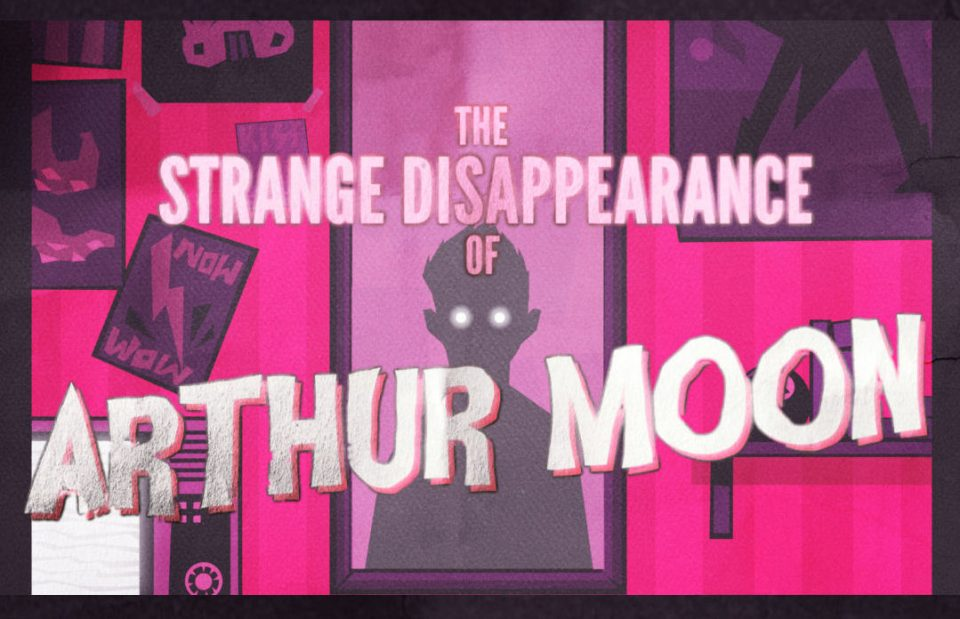 The Strange Disappearance of Arthur Moon